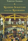 Reading the Scripture with the Reformers