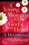A Young Woman after God's Own Heart - Devotional