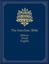 The Interlinear Hebrew Greek-English Bible
