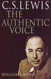 C S Lewis: The Authentic Voice