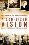 A God Sized Vision - Revival Stories that Stir