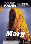 Cover to Cover Study Guide, Mary, the Mother of Jesus