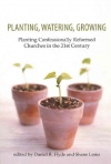 Planting, Watering, Growing