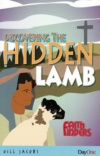 Discovering the Hidden Lamb - Faith Finders Series