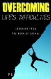 Overcoming Life's Difficulties - Learning from the Book of Joshua