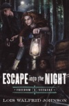 Escape into the Night, Freedom Seekers Series