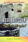Resurrection: Myth or Miracle?