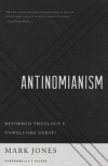 Antinomianism: Reformed Theology's Unwelcome Guest ?
