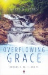 Overflowing Grace: Romans 9 - 11 & 15