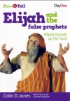 jones_show_tell_elijah_andthe_false_prophets.jpg