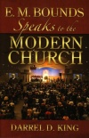 E M Bounds Speaks to the Modern Church