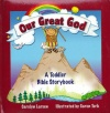 Our Great God  - Toddler Bible Story Book