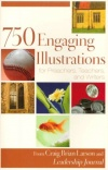 750 Engaging Illustrations for Preacher Teachers and Writers **