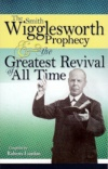 liardon_smith_wigglesworth_prophecy.jpg