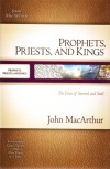 Prophets Priests and Kings - The Lives of Samuel and Saul Study Guide