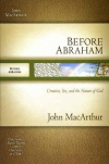 Before Abraham: Creation, Sin, and the Nature of God - Study Guide
