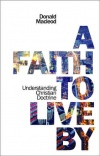 Faith to Live By: Understanding Christian Doctrine