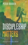Discipleship Matters, Dying to Live for Christ