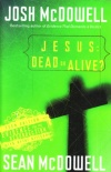 Jesus- Dead or Alive - Teen Edition Evidence for the Resurrection