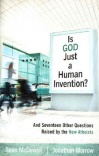 Is God Just a Human Invention? Questions Raised by New Atheists