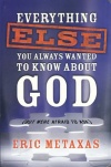 Everything Else You Wanted to Know About God