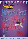 Never Give up on Your Dreams, Faith Finders Series