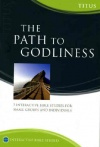 Matthias Media Study Guide - Path to Godliness: Titus