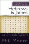 Straight to the Heart of Hebrews & James, STTH
