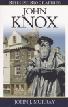 John Knox - Bitesize Biographies