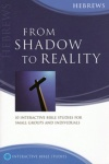 From Shadow to Reality - Hebrews - Matthias Media Study Guide