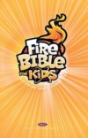NKJV - Fire Bible for Kids, Hardback Edition