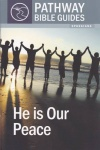 Ephesians - He is Our Peace  Pathway Bible Guides