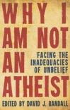 Why I Am Not An Atheist