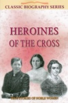 Heroines of the Cross