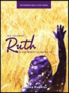Ruth - A God worth Clinging To, Youthworks Bible Study