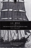 J C Ryle: Man of Granite with the Heart of a Child - HMS