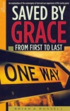 Saved by Grace, From First to Last