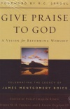 Give Praise to God - A Vision for Reforming Worship