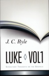 Expository Thoughts on the Gospels - Luke Vol 1 (Hardback)