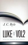 Expository Thoughts on the Gospels - Luke Vol 2 (Hardback)