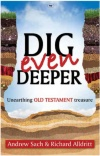 Dig Even Deeper - Unearthing the Old Testament Treasure