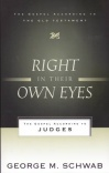Right in Their Own Eyes, The Gospel According to Judges