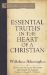 Essential Truths in the Heart of a Christian