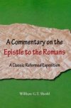 A Commentary on the Epistle to the Romans - CCS