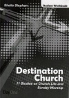 Destination Church - Student Work Book