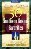 Stories Behind 50 Southern Gospel Favourites