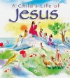 A Childs Life of Jesus, Hardback