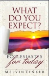 What Do You Expect? Ecclesiastes for Today