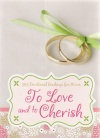 To Love and to Cherish: 365 Devotional Readings for Wives