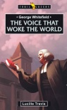 Voice that Woke the World - George Whitefield - Trailblazers
